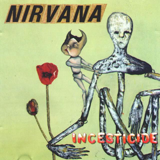 Nirvana. Incesticide. DGC / Sub-Pop. 1992.