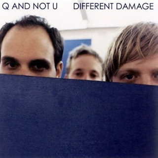 Q And Not U. Different Damage. Dischord Records. 2002