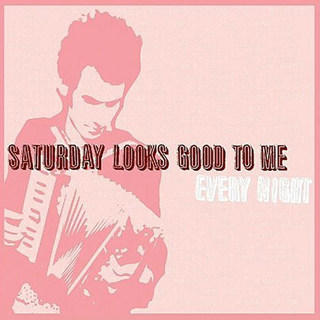 Every Night. Saturday Looks Good To Me. Polyvinyl Records. 2004.