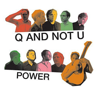 Q and Not U. Power. Dischord Records. 2004.