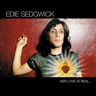Edie Sedgwick. Her love is real... but she is not. Desoto Records. 2005.